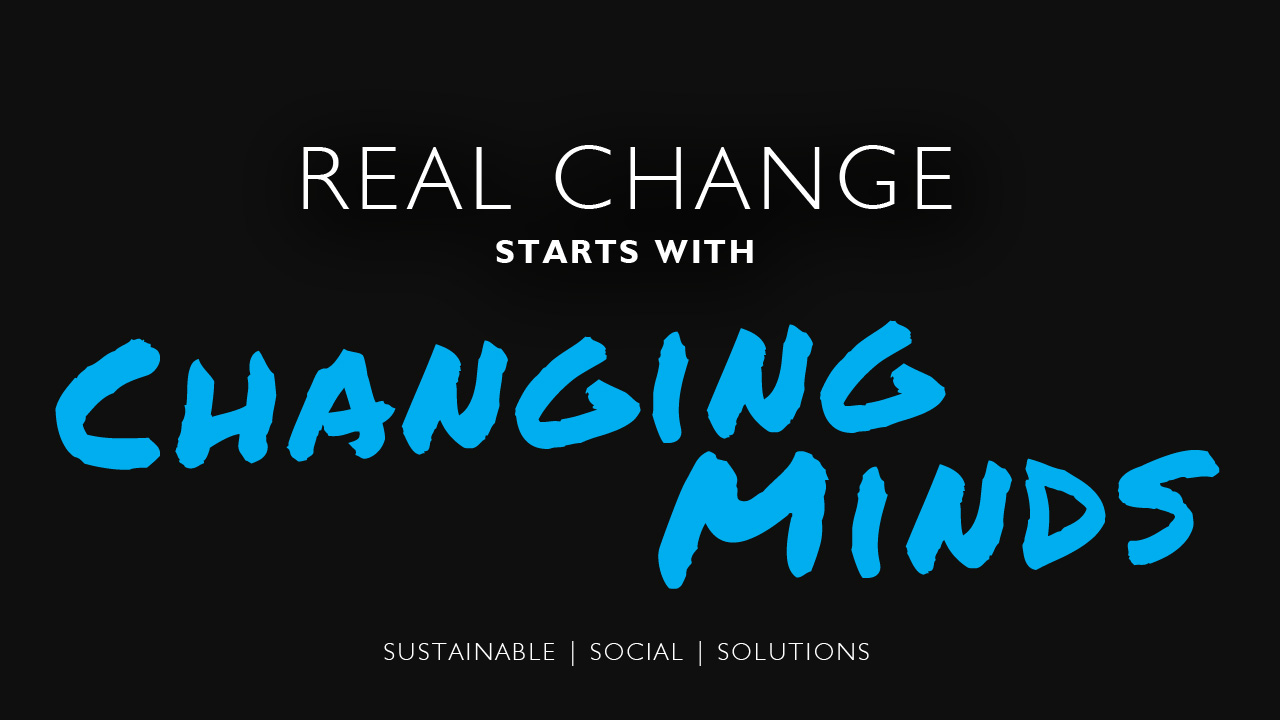 Real Change Starts with Changing Minds