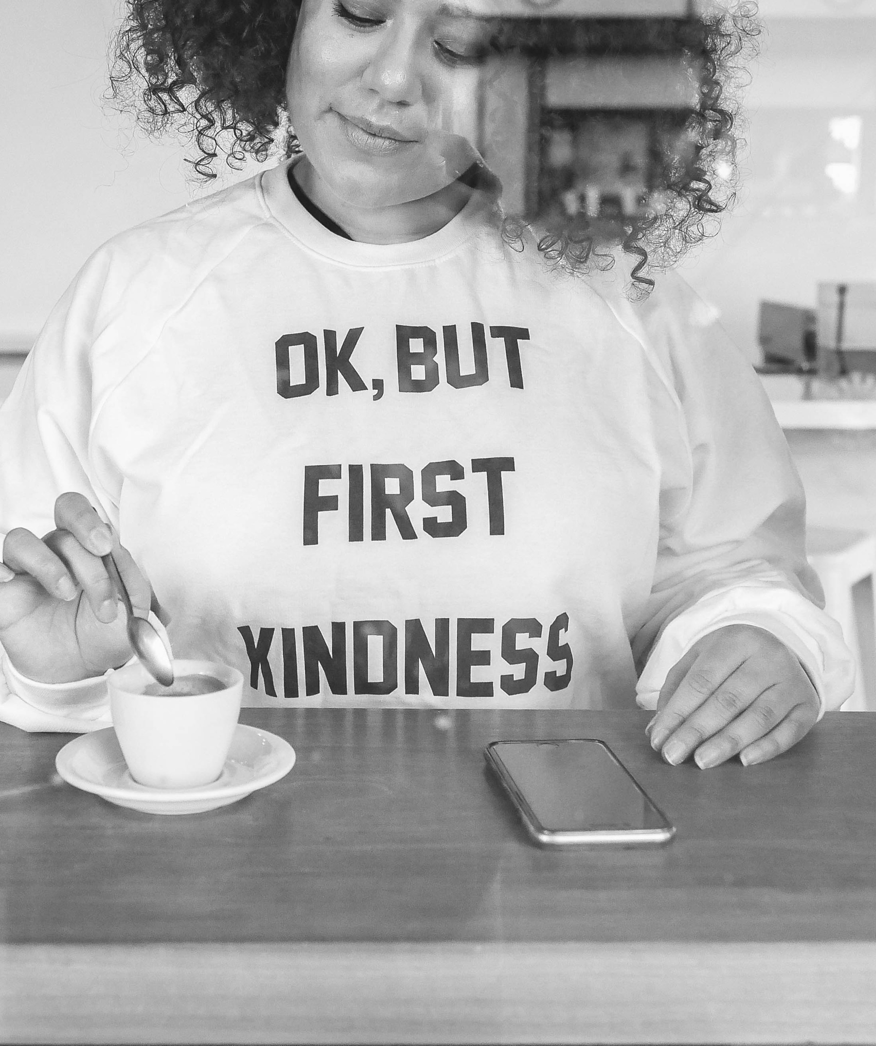 Ok, but first kindness